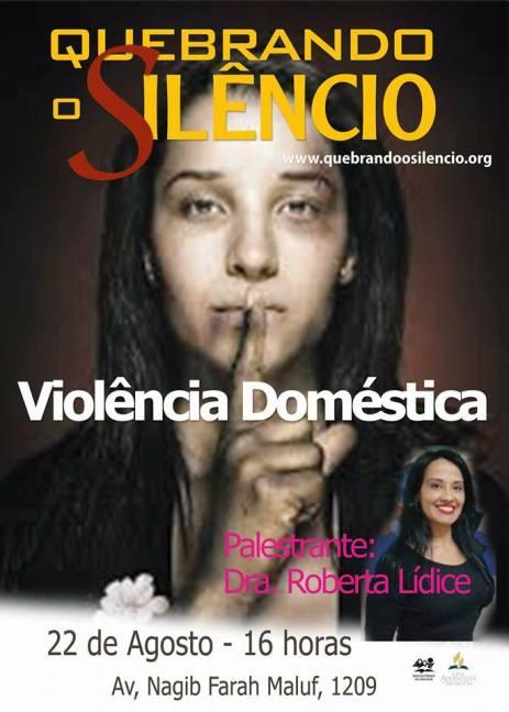 Palestra - Violência Doméstica: quebrando o silêncio. (IASD - Conjunto José Bonifácio). Expositora: Roberta Lídice.