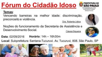 """*Fórum do Cidadão Idoso: protagonizando mudanças – Promovido pela Secretaria Municipal de Esportes e Prefeitura de São Paulo. Dentre as atividades e orientações, foi ministrada a palestra: """"VENCENDO BARREIRAS NA MELHOR IDADE: DISCRIMINAÇÃO, PRECONCEITO E VIOLÊNCIA"""" Expositora: Roberta Lídice."""