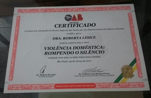 Honrada e agradecida pela oportunidade de proferir palestra na Ordem dos Advogados do Brasil, Seção de São Paulo, nesta noite, bem como pelo recebimento deste certificado. Agradeço a todos que compareceram neste evento. Roberta Lídice.