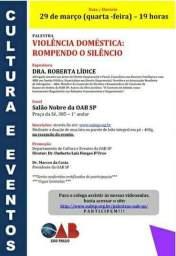 Ordem dos Advogados do Brasil - Seccional São Paulo. Palestra: VIOLÊNCIA DOMÉSTICA: ROMPENDO O SILÊNCIO. Expositora: Dra. Roberta Lídice.