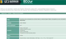 Biblioteca Digital Jurídica - BDJur. A BDJur é um repositório mantido pelo Superior Tribunal de Justiça (STJ), que possibilita acesso a diversos conteúdos da área jurídica, disponíveis nas coleções: Atos Administrativos, Doutrina e Repositório Institucional. Texto disponibilizado: Ouvidoria como instrumento de controle interno na Administração Pública: transparência como instrumento democrático. Autora: Roberta Lídice. BDJur: http://bdjur.stj.jus.br/jspui/handle/2011/110782 Revista Síntese: Direito Administrativo, São Paulo, v. 12, n. 137, p. 15-20, 2017. Acesso restrito aos Ministros, Magistrados Convocados e Servidores do STJ. Os usuários externos poderão acessar todos os documentos que não exijam login.