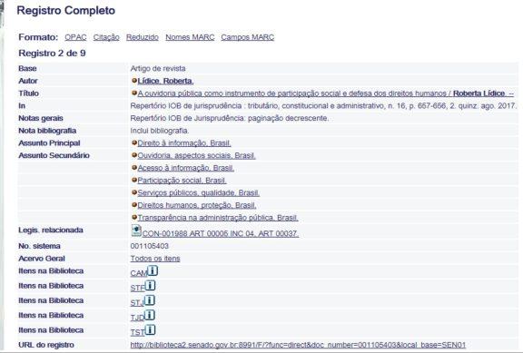 """Biblioteca do Senado Federal: Rede Virtual de Bibliotecas (RVBI). Texto Disponibilizado: """"A OUVIDORIA PÚBLICA COMO INSTRUMENTO DE PARTICIPAÇÃO SOCIAL E DEFESA DOS DIREITOS HUMANOS"""". Autora: Roberta Lídice. In: Repertório IOB de jurisprudência : tributário, constitucional e administrativo, n. 16, p. 657-656, 2. quinz. ago. 2017 http://biblioteca2.senado.gov.br:8991/F/KCHQPEBJRQRAT5X5BSKTTKIMYAXA7DIJF31BLUF7ER55T2GLIT-12303?func=full-set-set&set_number=004772&set_entry=000008&format=999 Sobre a Biblioteca do Senado Federal: A Biblioteca do Senado Federal coordena a Rede Virtual de Bibliotecas - RVBI, uma rede cooperativa que agrega recursos bibliográficos, materiais e humanos de doze bibliotecas da Administração Pública Federal e do governo do Distrito Federal, dos Poderes Legislativo, Executivo e Judiciário: Advocacia Geral da União (AGU), Câmara dos Deputados (CAM), Câmara Legislativa do Distrito Federal (CLD), Ministério da Justiça (MJU), Procuradoria Geral da República (PGR), Senado Federal (SEN), Supremo Tribunal Federal (STF), Superior Tribunal de Justiça (STJ), Superior Tribunal Militar (STM), Tribunal de Contas do Distrito Federal (TCD), Tribunal de Justiça do Distrito Federal e Territórios (TJD), Tribunal Superior do Trabalho (TST), com o objetivo de atender às demandas de informações bibliográficas de seus órgãos mantenedores. Acesso restrito aos Ministros, Magistrados Convocados, Servidores Públicos Federais, Parlamentares (Senadores e Deputados Federais), Estagiários do Senado Federal e Representantes de Bibliotecas sediadas no Distrito Federal. Os usuários externos poderão acessar todos os documentos que não exijam login. Para mais informações, acesse: https://www12.senado.leg.br/institucional/biblioteca/rvbi"""